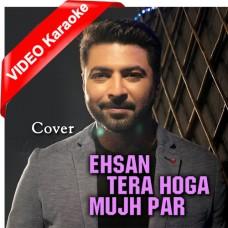 Ehsan Tera Ho Ga - Cover - Mp3 + VIDEO Karaoke - Bhaven Dhanak