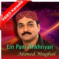 Ein Pani Ankhriyan - Mp3 + VIDEO Karaoke - Ahmed Mughal - Sindhi