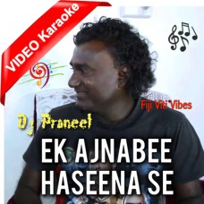 Ek Ajnabi Haseena se - Mp3 + VIDEO Karaoke - Dj Praneel - Viti Vibes