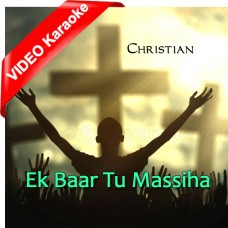 Ek Baar Tu Massiha Ka - Christian - Mp3 + VIDEO Karaoke - Vrushali Shinde