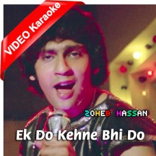Ek Do Kehne Bhi Do - Mp3 + VIDEO Karaoke - Zoheb Hassan