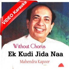 Ek Kuri Jida Naa Mohabbat - Without Chorus - Mp3 + VIDEO Karaoke - Mahendra Kapoor