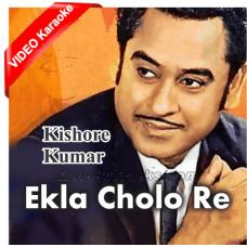 Ekla Cholo Re - Bangla - Mp3 + VIDEO Karaoke - Kishore Kumar