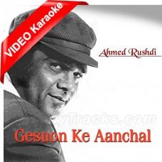 Gesuon Ke Aanchal Mein - Mp3 + VIDEO Karaoke - Ahmed Rushdi