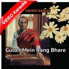 Gulon Mein Rang Bhare - Ghazal Version - Mp3 + VIDEO Karaoke - Mehdi Hassan