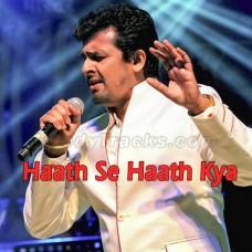 Hath Se Hath Kya Gaya - Karaoke Mp3 - Sonu Nigam - Tere Pyar Mein 2000