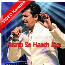 Hath Se Hath Kya Gaya - Mp3 + VIDEO Karaoke - Sonu Nigam - Tere Pyar Mein 2000
