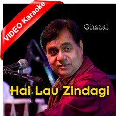 Hai Lau Zindagi - Mp3 + VIDEO Karaoke - Jagjit Singh - Koi Baat Chale 2006