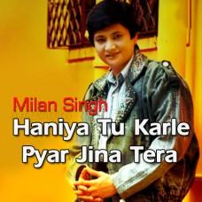 Haniya Tu Karle Pyar - Karaoke Mp3 - Milan Singh - Punjabi