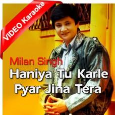 Haniya Tu Karle Pyar - Mp3 + VIDEO Karaoke - Milan Singh - Punjabi