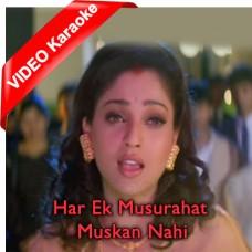 Har Ek Muskurahat Muskan Nahi - Mp3 + VIDEO Karaoke - Alka Yagnik