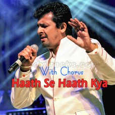 Hath Se Hath Kya Gaya - With Chorus - Karaoke Mp3 - Sonu Nigam - Tere Pyar Mein 2000