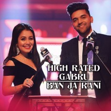 High Rated Gabru - Ban Ja Rani - Karaoke Mp3 - Neha Kakkar - Guru Randhawa 2017