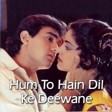 Hum To Hain Dil Ke Deewane - Karaoke Mp3 - Asha Bhosle - Vijay Benedict