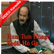 Hum Tum Honge Badal Hoga - Mp3 + VIDEO Karaoke - Masood Malik 2014