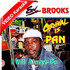 I Will Always Be There For You - Caribbean - Mp3 + VIDEO Karaoke - Earl Brooks