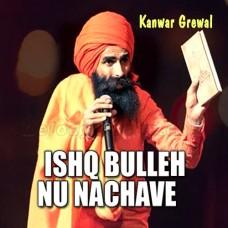 Ishq Bulleh Nu Nachave - Karaoke Mp3 - Kanwar Grewal - Sufi