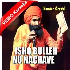 Ishq Bulleh Nu Nachave - Mp3 + VIDEO Karaoke - Kanwar Grewal - Sufi