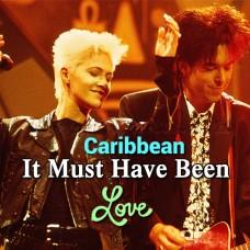 It Must Have Been Love - Karaoke Mp3 - Caribbean - F Major
