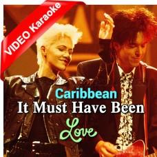 It Must Have Been Love - Mp3 + VIDEO Karaoke - Caribbean - F Major