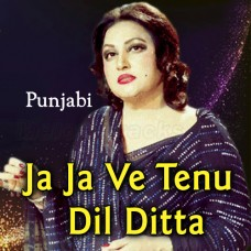 Ja Ja Ve Tenu Dil Ditta - Karaoke Mp3 - Noor Jahan - Punjabi