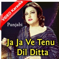 Ja Ja Ve Tenu Dil Ditta - Mp3 + VIDEO Karaoke - Noor Jahan - Punjabi