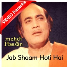 Jab Sham Hoti Hai - Mp3 + VIDEO Karaoke - Mehdi Hassan - Daaman Ki Aag 1976