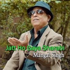 Jat Ho Gaya Sharabi - Karaoke Mp3 - Mangal Singh - Chirag Pehchan 2010