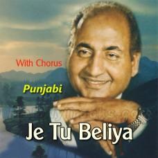 Je Tu Beliya Tan Man De - With Chorus - Punjabi - Karaoke Mp3 - Rafi - Tere Rang Nayara 1973