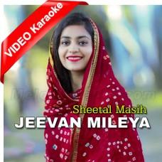 Jeevan Mileya - Christian - Mp3 + VIDEO Karaoke - Sheetal Masih