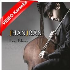 Jhanjran - Mp3 + VIDEO Karaoke - Faraz khosa - Tanha Tanha 2009