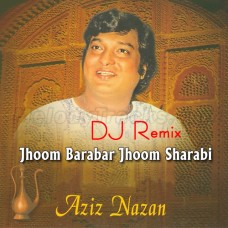 Jhoom Barabar Jhoom Sharabi - Dj Remix - Karaoke Mp3 - Aziz Nazan 1973