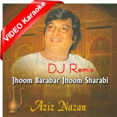 Jhoom Barabar Jhoom Sharabi - Dj Remix - Mp3 + VIDEO Karaoke - Aziz Nazan 1973