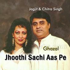 Jhoothi Sachi Aas Pe - Karaoke Mp3 - Jagjit Singh - Chitra Singh - Ghazal