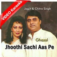 Jhoothi Sachi Aas Pe - Mp3 + VIDEO Karaoke - Jagjit Singh - Chitra Singh - Ghazal
