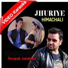 Jhuriye - Mp3 + VIDEO Karaoke - Deepak Jandewa - Himachali