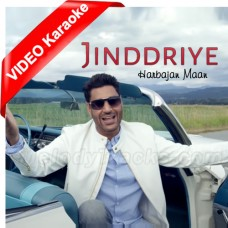 Jinddriye - Mp3 + VIDEO Karaoke - Harbhajan Mann - Gursewak Mann 2017