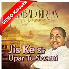 Jiske Sir Upar Tu Swami - Mp3 + VIDEO Karaoke - Rafi