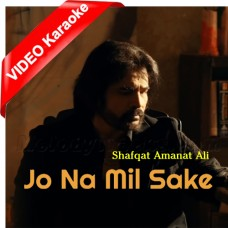 Jo Na Mil Sake - Mp3 + VIDEO Karaoke - Shafqat Amanat Ali 2020
