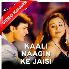 Kali Nagin Ke Jaisi - Mp3 + VIDEO Karaoke - Udit Narayan, Kavita Krishnamurthy