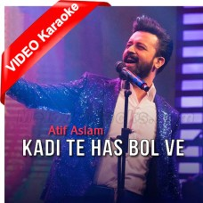 Kadi Te Hass Bol Ve - Mp3 + VIDEO Karaoke - Atif Aslam - Velo Sound 2020