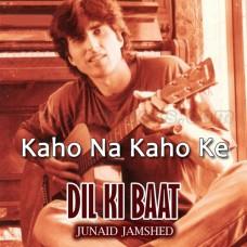 Kaho Na Kaho Na Ke - Karaoke Mp3 - Junaid Jamshed