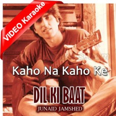 Kaho Na Kaho Na Ke - Mp3 + VIDEO Karaoke - Junaid Jamshed