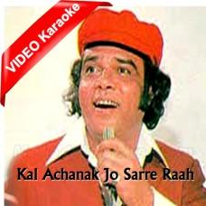 Kal Achanak Jo Sarre Raah - Mp3 + VIDEO Karaoke - Ahmed Rushdi