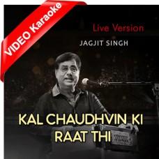 Kal Chaudhavein Ki Raat Thi - Live Version - Mp3 + VIDEO Karaoke - Jagjit Singh - Ghazal