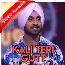 Kali Teri Gut - Mp3 + VIDEO Karaoke - Diljit Dosanjh