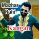 Kangan - Karaoke Mp3 - Mazhar Rahi