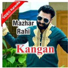 Kangan - Mp3 + VIDEO Karaoke - Mazhar Rahi