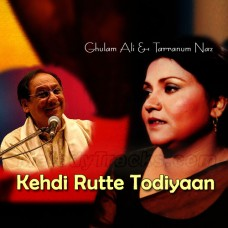 Kehdi Rutte Todiyaan Ne - Karaoke Mp3 - Ghulam Ali - Tarranum Naz - Punjabi