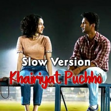 Khairiyat Puchho - Slow Version - Karaoke Mp3 - Arijit Singh